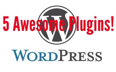 Five WordPress Plugins Your Website Needs Now