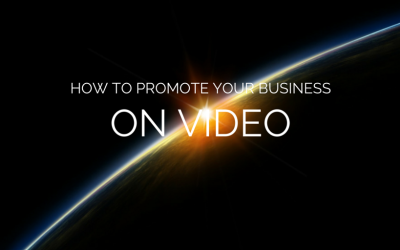 How to Promote Your Business on Video and Overcome Your Fears